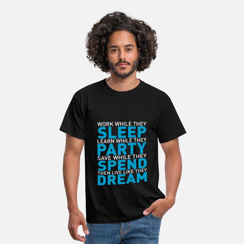 Quote T-Shirts - Work while they sleep - Men's T-Shirt black