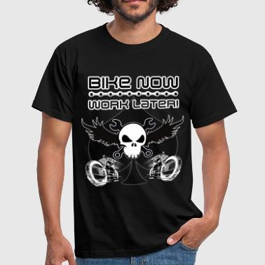 Bike Now Work Later Bike now, work later! - Männer T-Shirt