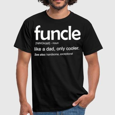Funcle Funcle als een vader - Mannen T-shirt