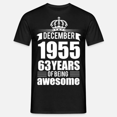 63 December 1955 63 years of being awesome - Men's T-Shirt