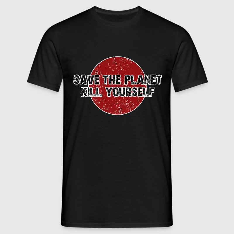 save the planet kill yourself - Männer T-Shirt