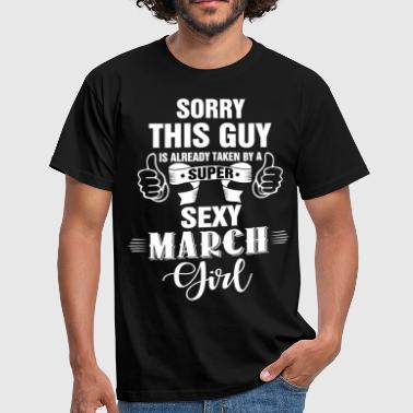 sorry this guy is already taken by a super sexy m - Men's T-Shirt