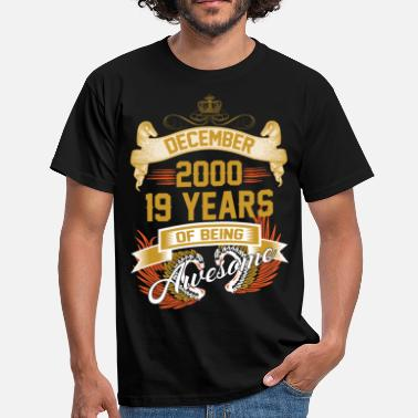 Awesome December December 2000 19 Years Of Being Awesome - Men's T-Shirt
