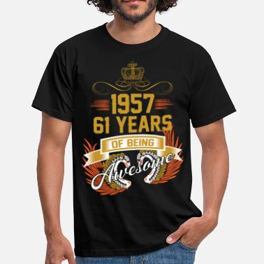 61 Years 1957 61 Years Of Being Awesome - Men's T-Shirt