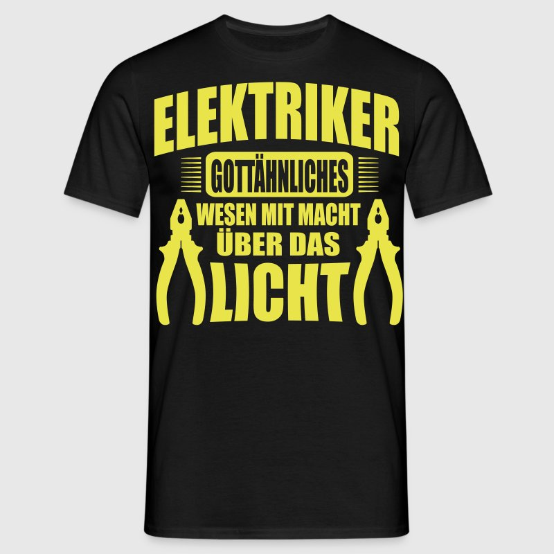 elektriker. gottähnliches wesen mit macht T-Shirt | Spreadshirt