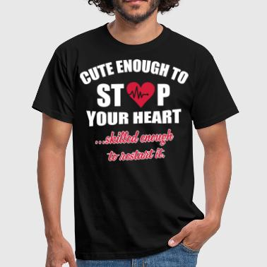 Cute enought to stop your heart - Paramedic - Men's T-Shirt