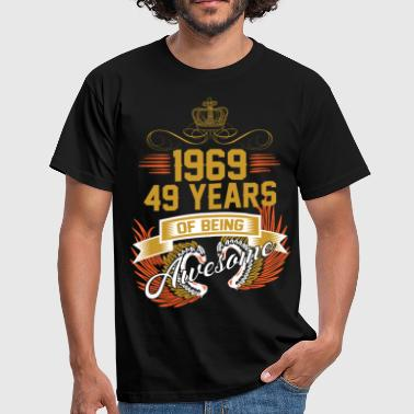 1969 49 Years Of Being Awesome - Men's T-Shirt