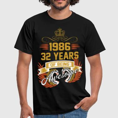 1986 1986 32 Years Of Being Awesome - Men's T-Shirt