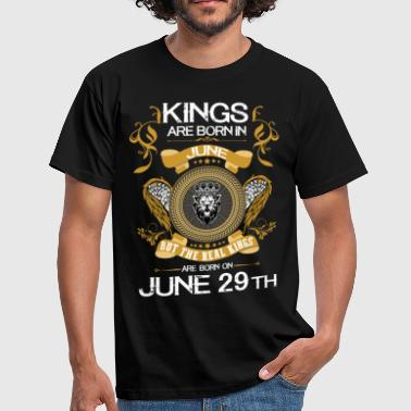 Kings Are Born In June 29th - Men's T-Shirt