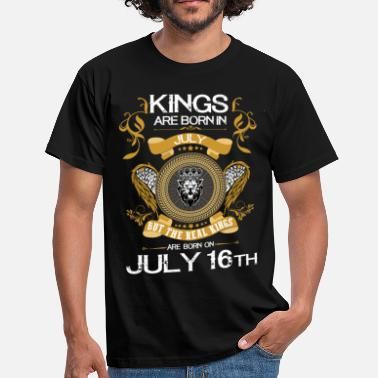 16th Birthday Kings Are Born In July 16th - Men's T-Shirt