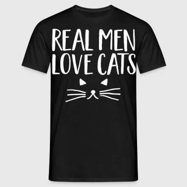 Real Men Love Cats - Mannen T-shirt