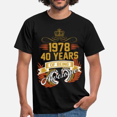 Years 1978 40 Years Of Being Awesome - Men's T-Shirt