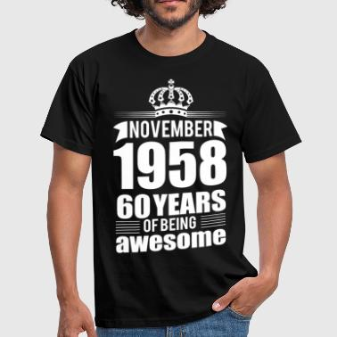 November 1958 60 years of being awesome - Men's T-Shirt