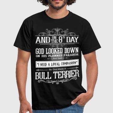 Staffordshire Bull Terrier And 8th Day God Look Down God Made A Bull Terrier - Men's T-Shirt