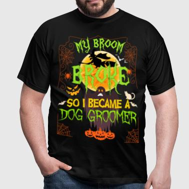 My Broom Broke So I Became A dog groomer halloween - Men's T-Shirt