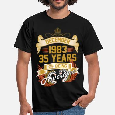 Awesome December December 1983 35 Years Of Being Awesome - Men's T-Shirt