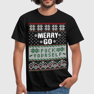 Go Fuck Yourself merry go fuck yourself xmas sweater - Men's T-Shirt