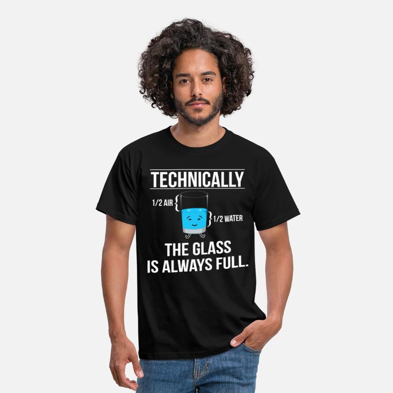 Science T-Shirts - Technically The Glass Is Always Full - Men's T-Shirt black