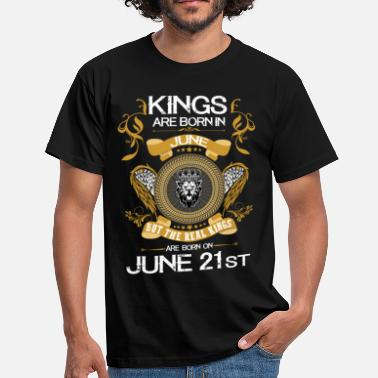 21st Kings Are Born In June 21st - Men's T-Shirt