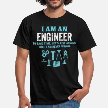 Assume I Am An Engineer... - Men's T-Shirt