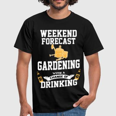 Weekend Gardening With A Chance Of Drinking - Men's T-Shirt
