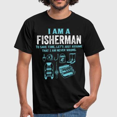 I Am A Fisherman... - Men's T-Shirt