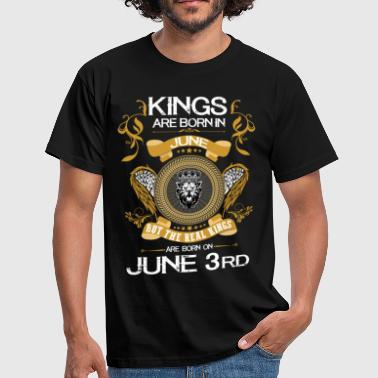 Kings Are Born In June 3rd - Men's T-Shirt