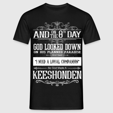 And 8th Day God Look Down So God Made A Keeshonde - Men's T-Shirt