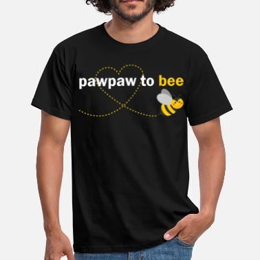 Pawpaw Pawpaw To Bee - Men's T-Shirt