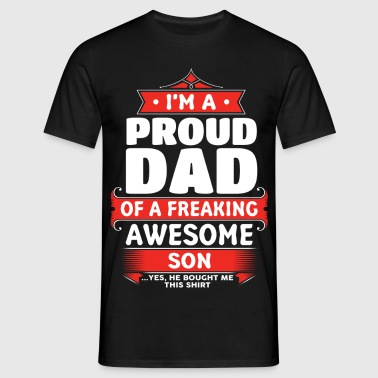 Proud Dad Of A Freaking Awesome Son - Men's T-Shirt