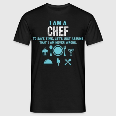 I Am A Chef... - Men's T-Shirt
