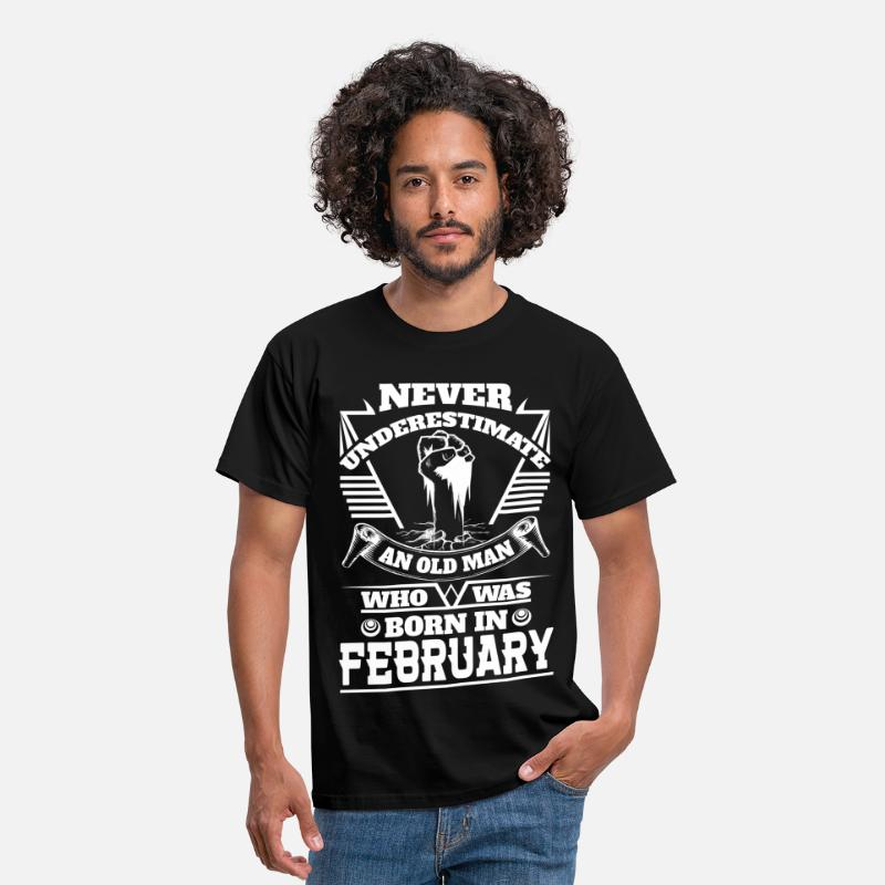 February T-Shirts - Never Underestimate Old Man Who Was Born February - Men's T-Shirt black