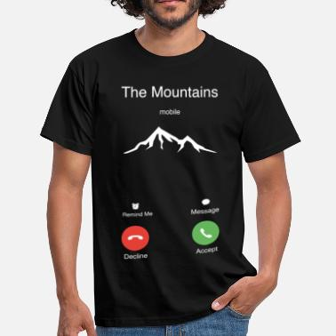 The Mountains Are Calling The Mountains - Men's T-Shirt