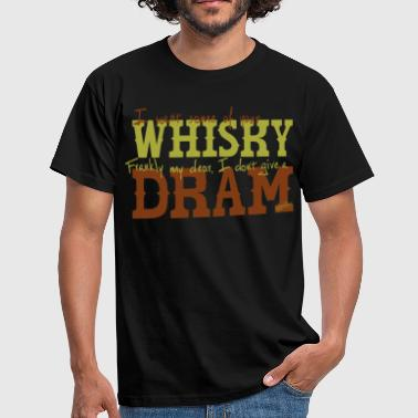 I don't give a dram - Men's T-Shirt
