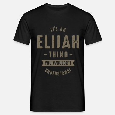 Elijah Elijah Name - Men's T-Shirt