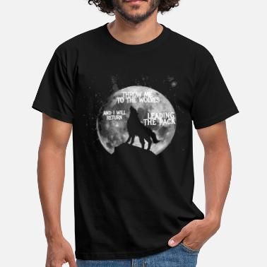 Wolves Throw me to the Wolves - Men's T-Shirt