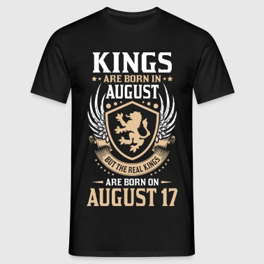 Real Kings Are Born On August 17 - Men's T-Shirt