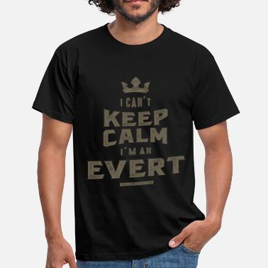 Calm I'm an Evert - Men's T-Shirt