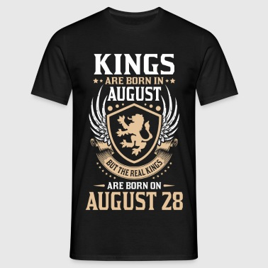 Real Kings Are Born On August 28 - Men's T-Shirt