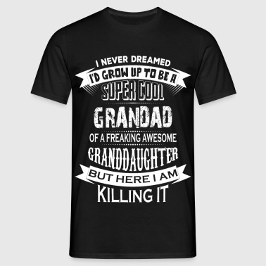 Super Cool Grandad Of A Freaking Awesome Granddau - Men's T-Shirt