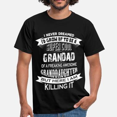 Super Dad Super Cool Grandad Of A Freaking Awesome Granddau - Men's T-Shirt
