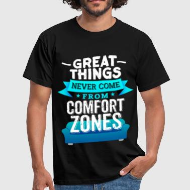 Never From Comfort Zones - Männer T-Shirt