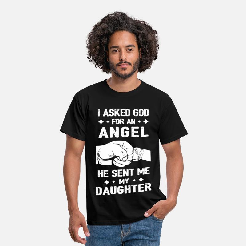 God T-Shirts - I Asked God For An Angel He Sent Me My Daughter - Men's T-Shirt black