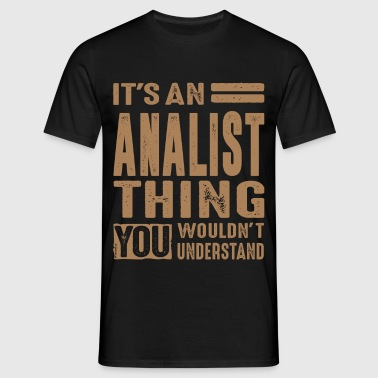 Analist - Funny Job and Hobby - Men's T-Shirt