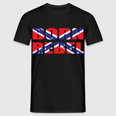 born rebel - Men's T-Shirt