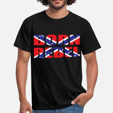 Born To Be Rebel born rebel - Men's T-Shirt