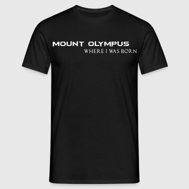 Mount Olympus where I was born  - Männer T-Shirt