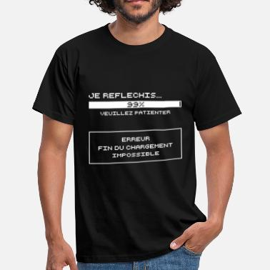 Je Reflechis Je Reflechis...Erreur (blanc) - T-shirt Homme