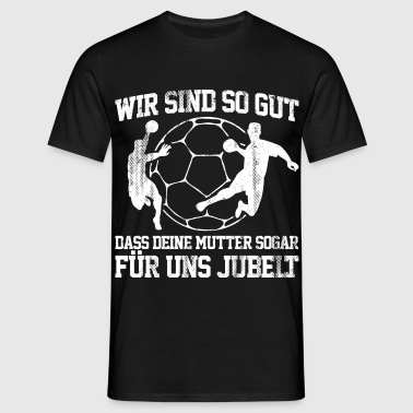 Handball - Mutter - Männer T-Shirt