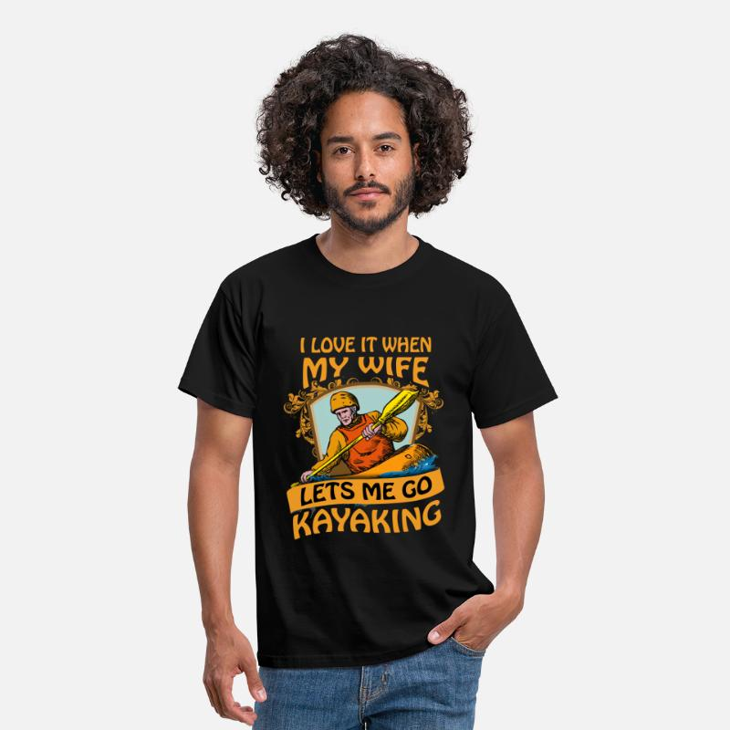 Kayaking T-shirt T-Shirts - I love it when my wife lets me go kayaking - Men's T-Shirt black